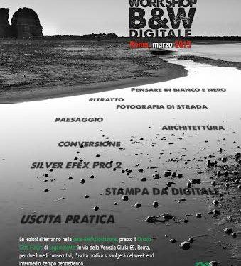 "Workshop ""B&W digitale""  16-21-23 Marzo 2015"